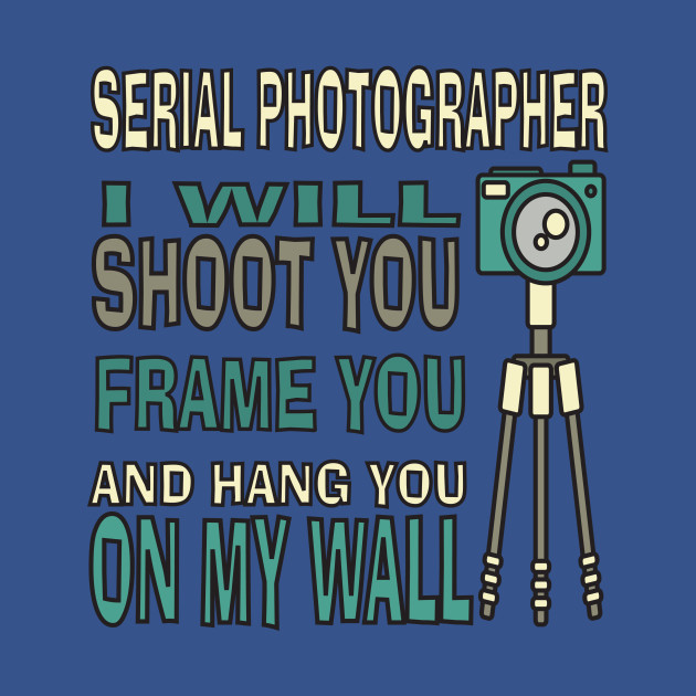 Funny Serial Photographer