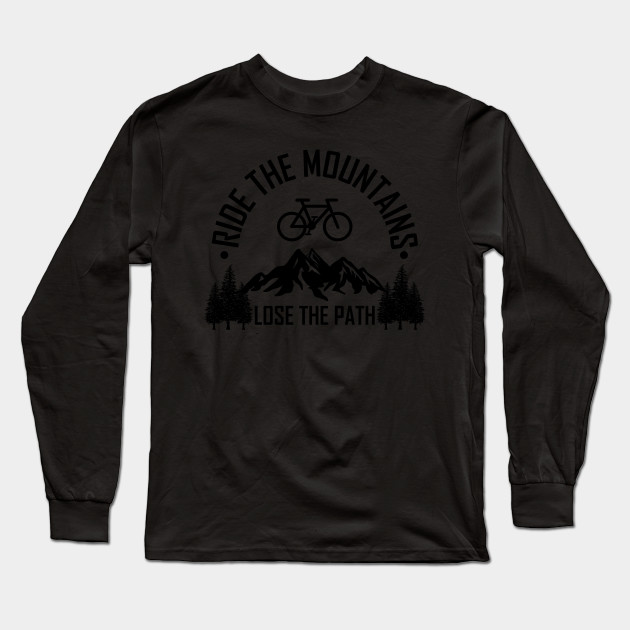 Ride The Mountain Gift For Mountain Bikers Long Sleeve T-Shirt