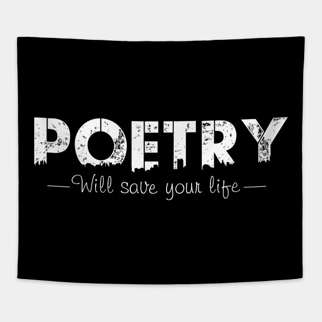 Poetry will save your life Funny quotes