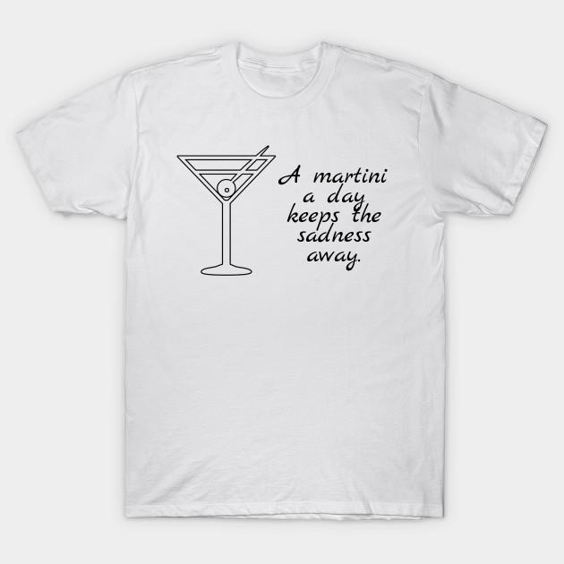 29f787e8 A martini a day funny drinking alcohol - Martini - T-Shirt | TeePublic