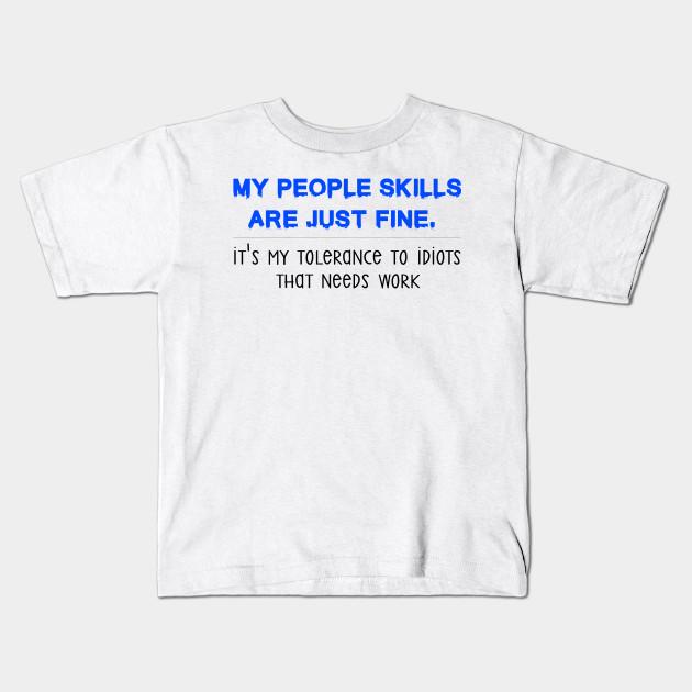My people skills Are just Fine Hoodie Its My Tolerance Idiots Adult /&Kids Hoodie