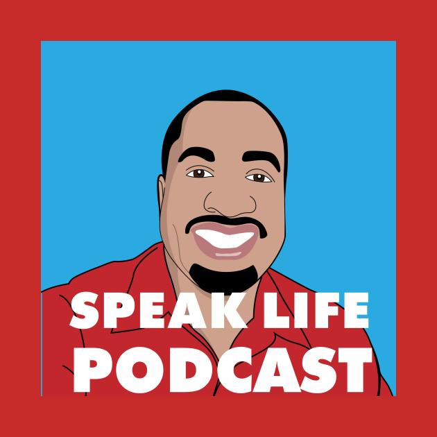 Speak Life Podcast Album Art