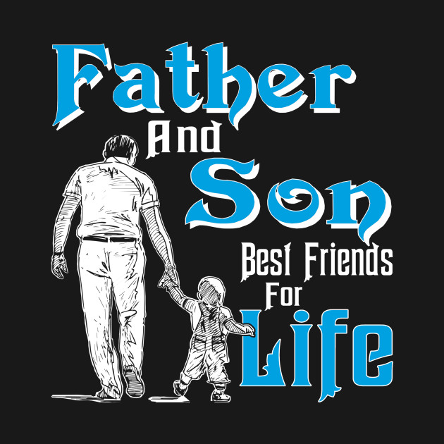 Gift Papa Dad Father And Son Best Friend For Life
