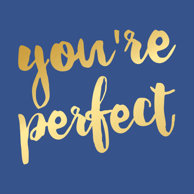 You're Perfect