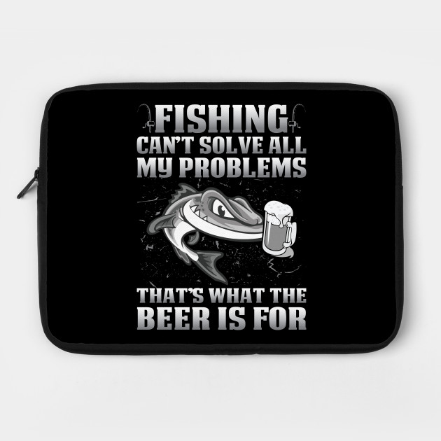 That's What The Beer Is For Fishing Shirts
