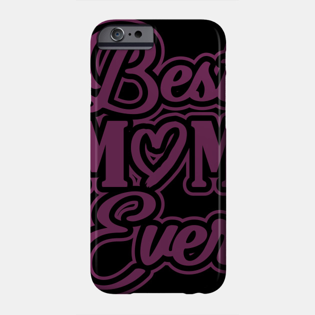 Mothers Day Gifts Best Mom Ever Mom Phone Case