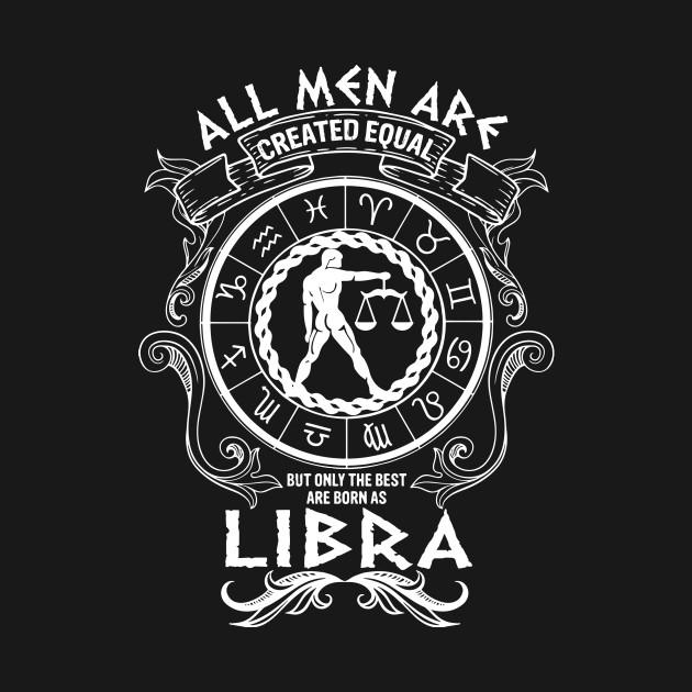 Libra Zodiac Horoscope Astrology All Men Created Equal T-Shirt