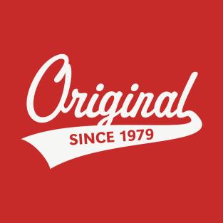 Original Since 1979 (Year Of Birth / Birthday / White) t-shirts