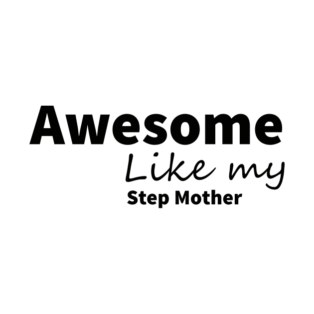 awesome like my step mother t-shirt