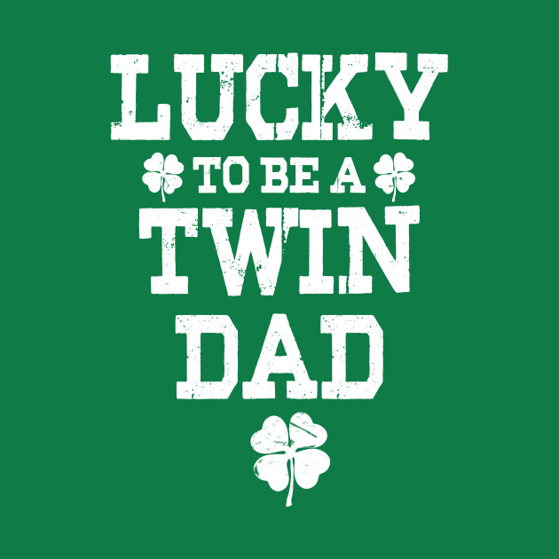 d20fa237 Mens: Twin Dad Shirt St Patricks Day Lucky To Be A Twin Dad - Irish ...