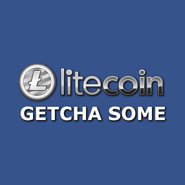 Litecoin - Getcha Some