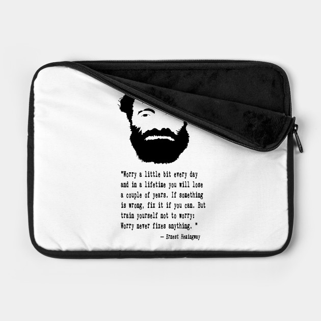 Ernest Hemingway  Laptop Sleeve  15 in 13 in 12 in  Author Quotes