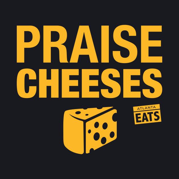 Praise Cheeses