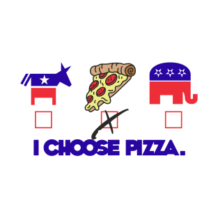 I Choose Pizza t-shirts