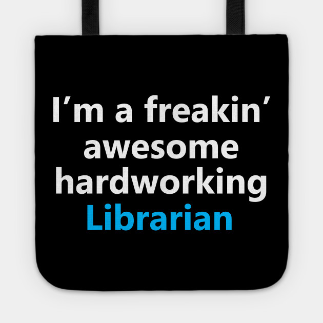 Funny Librarian Library Job Search Engine Work Career Gift Librarian Library Job Tote Teepublic Au