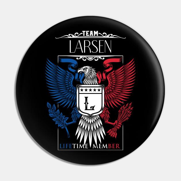 Team Larsen Lifetime Member, Larsen Name, Larsen Middle Name