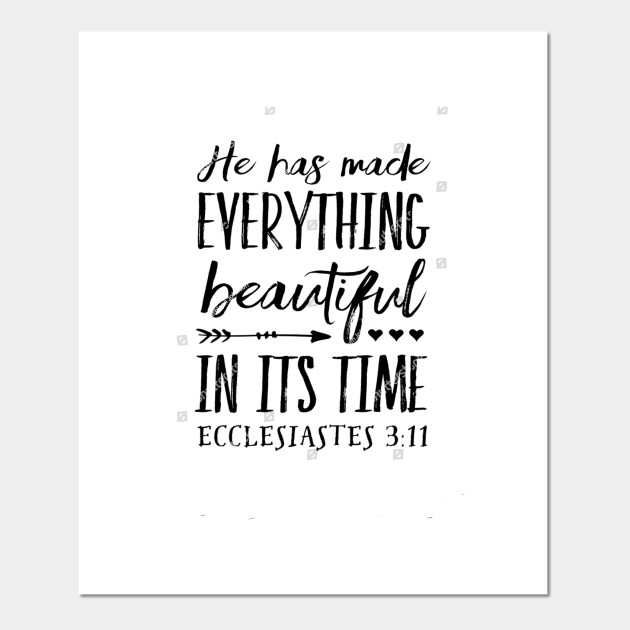 Everything Is Made Beautiful In Its Time