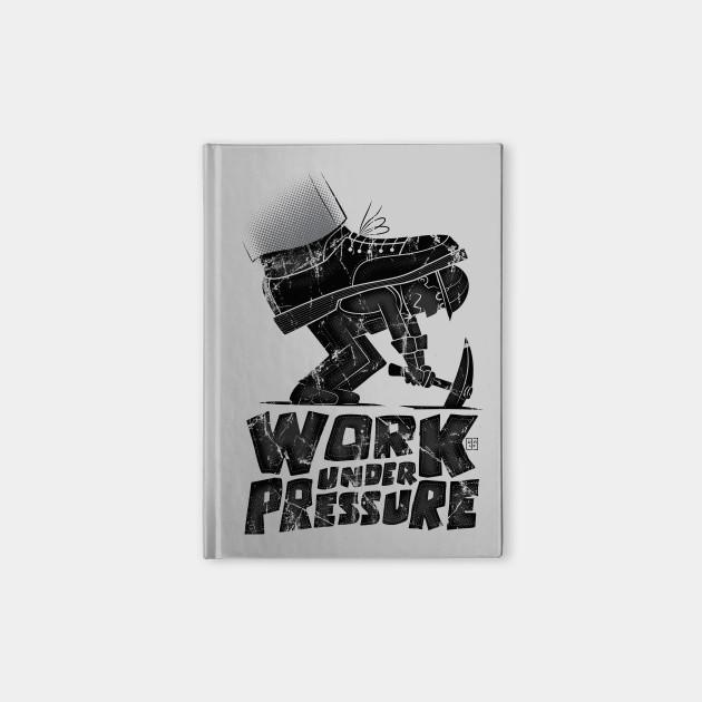 work under pressure