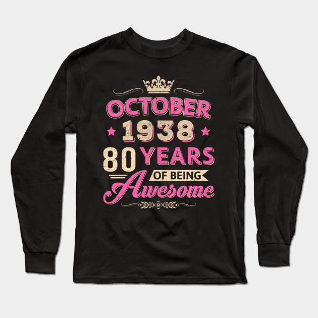 October 1938 80Th Birthday Gift Being Awesome T Shirt