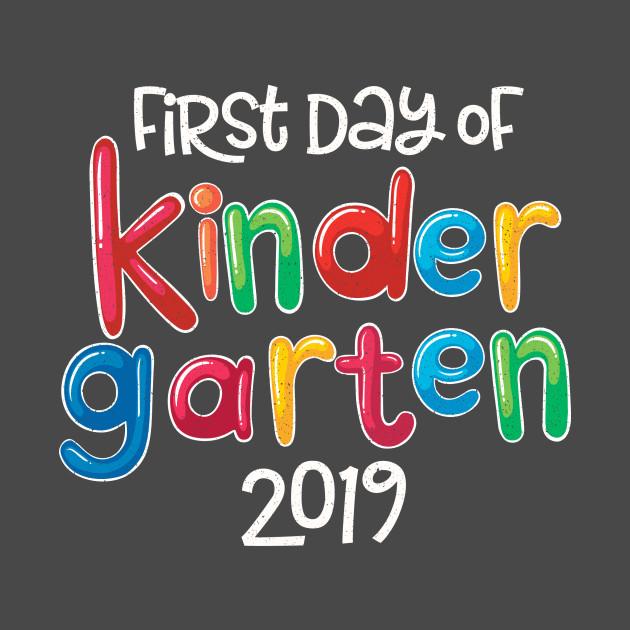 First Day Of Kindergarten 2019