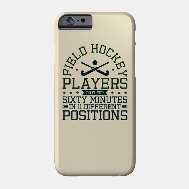 Funny Field Hockey Design Sixty Minutes 11 Different Positions