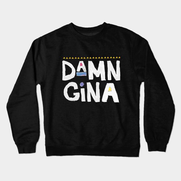 6e2043e25 Damn Gina t-shirt 90s Shirt Hip Hop - Do It For The Culture t-shirt  Crewneck Sweatshirt
