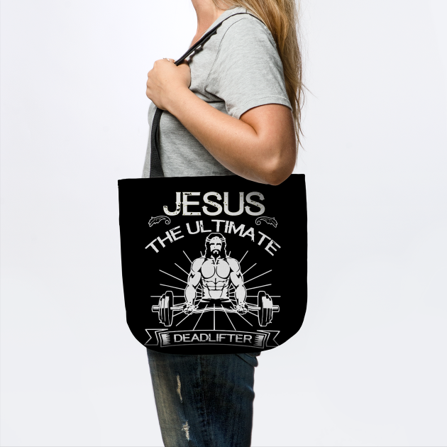 jesus the ultimate deadlifter