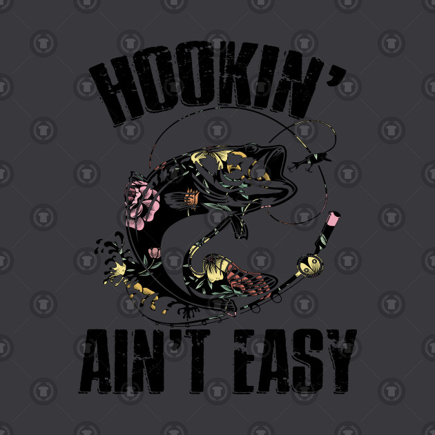 c2d7bbbfb Hooking Ain't Easy Funny Fishing Girl Women Flower - Hooking Aint Easy - Crewneck  Sweatshirt | TeePublic