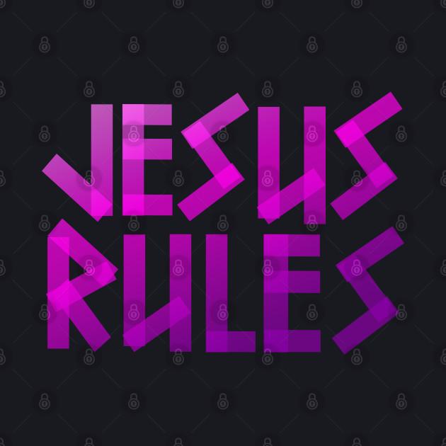 Jesus Rules - Bible - D3 Designs