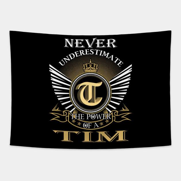 Never Underestimate TIM