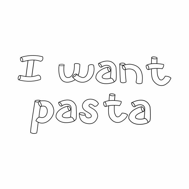 I Want Pasta