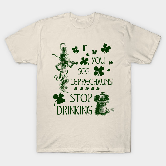 7f1141d29 St Patricks Day If You See Leprechauns Stop Drinking - St Patricks ...