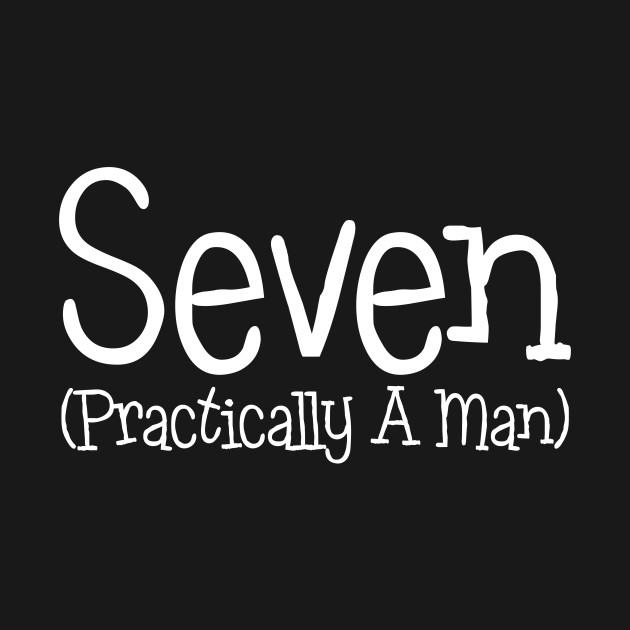 Seven Practically A Man 7th Birthday Shirt For Boys