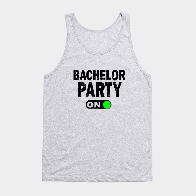 e9f6dc38287b3 Men s Bachelor Party On - Bachelor Party - Tank Top