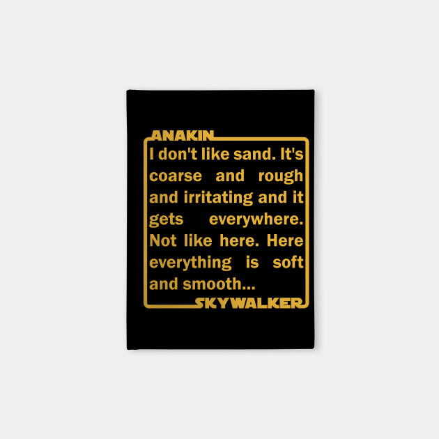 Anakin Skywalker Sand Quote The Force Awakens Notebook Teepublic