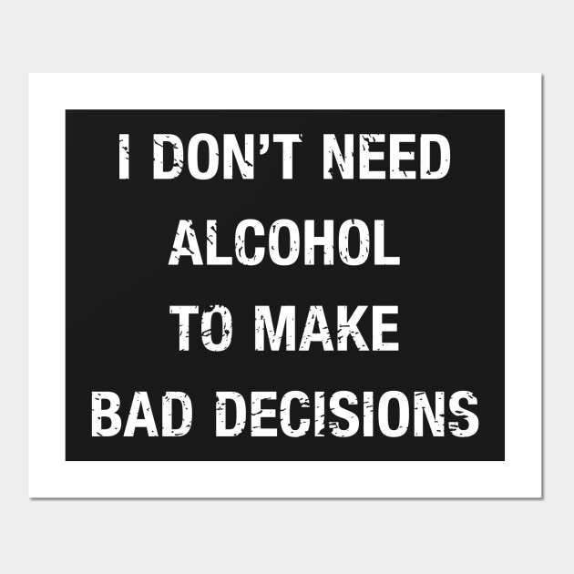 Funny I Don\'t Need Alcohol Quote