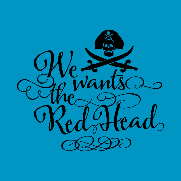 We wants the Red Head