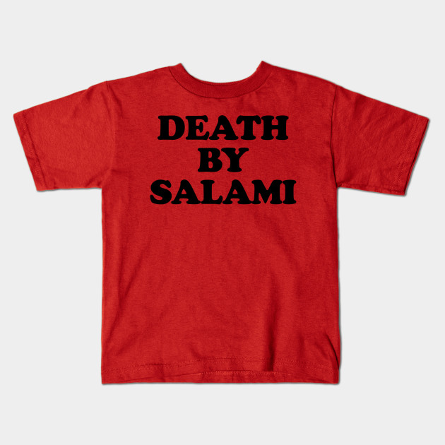 Death by Salami (Black)