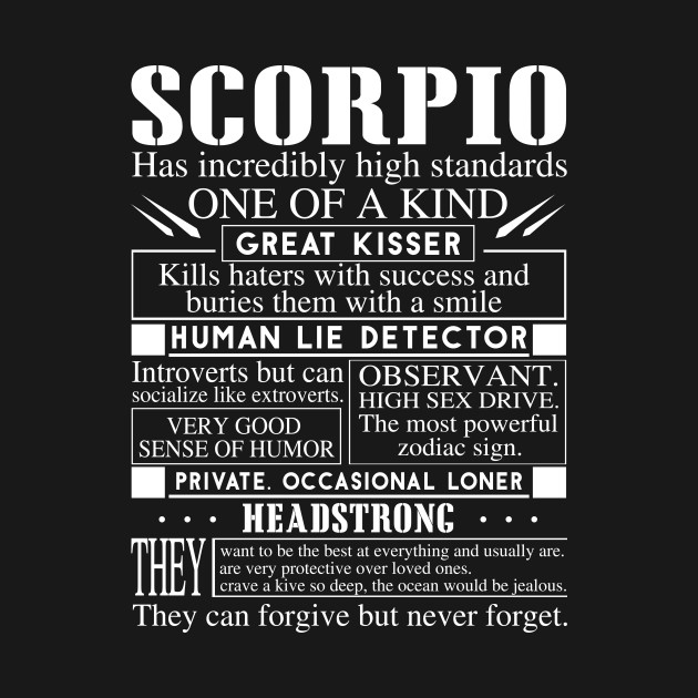 Scorpio great kisser they can forgive but never forget