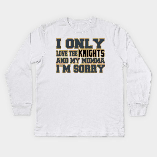 4630ad86154 Only Love the Knights and My Momma! - Vegas Golden Knights - Kids ...