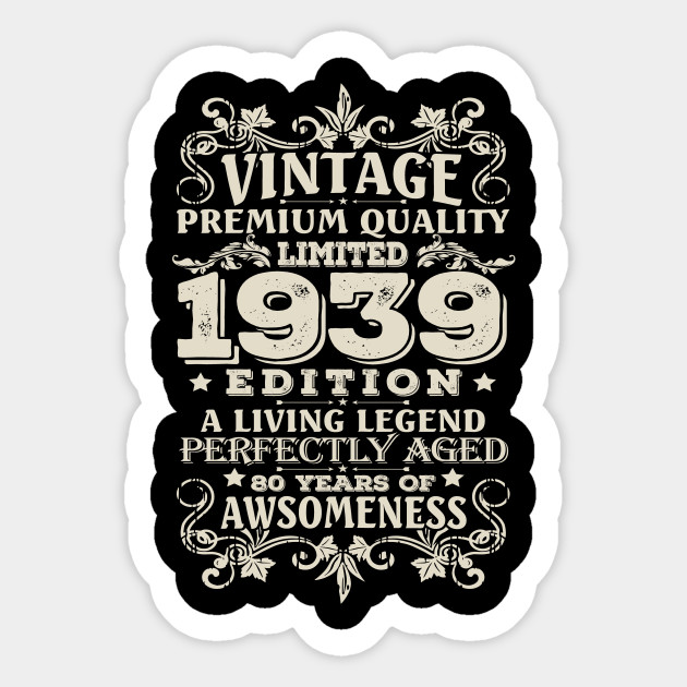 Vintage Made In 1939 80 Years Old Shirt 80th Birthday Gifts Sticker