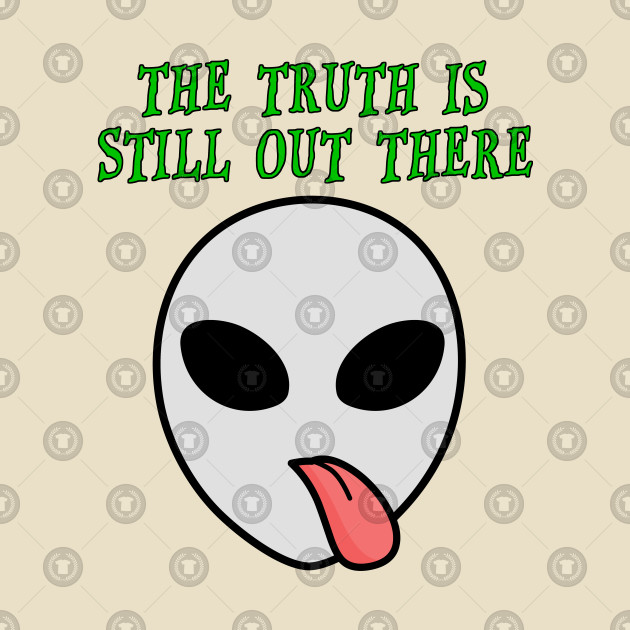 The Truth Is Still Out There