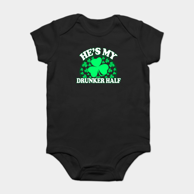 1de1c55bb6 Hes My Drunker Half - Funny St Patricks Day Couples Drinking Shirts, Irish  Pride, Onesie