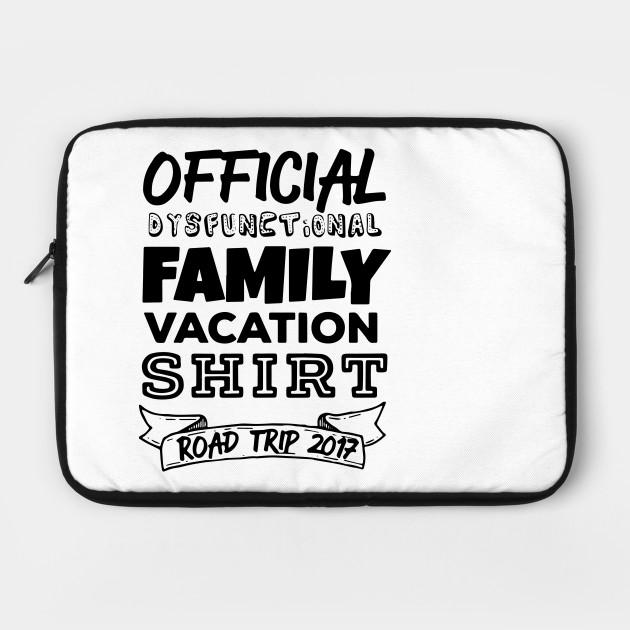 fbe26411e Funny Family Vacation - Dysfunctional Family - Funny - Laptop Case ...