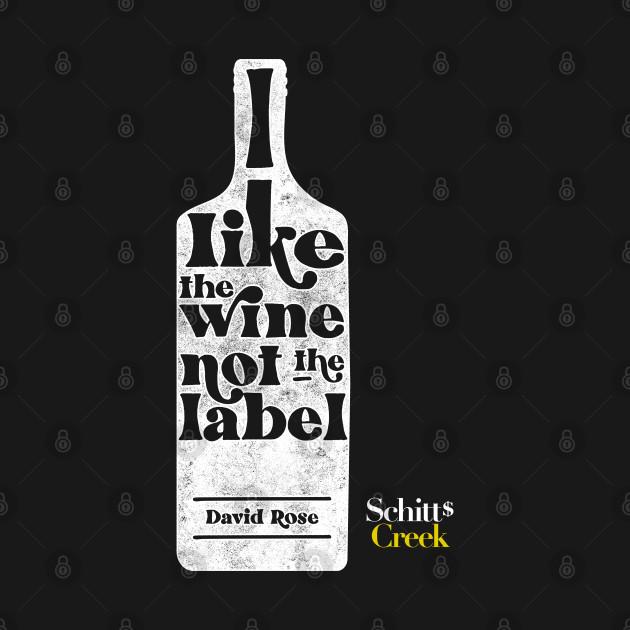 I Like The Wine Not The Label - David Rose - Schitt's Creek