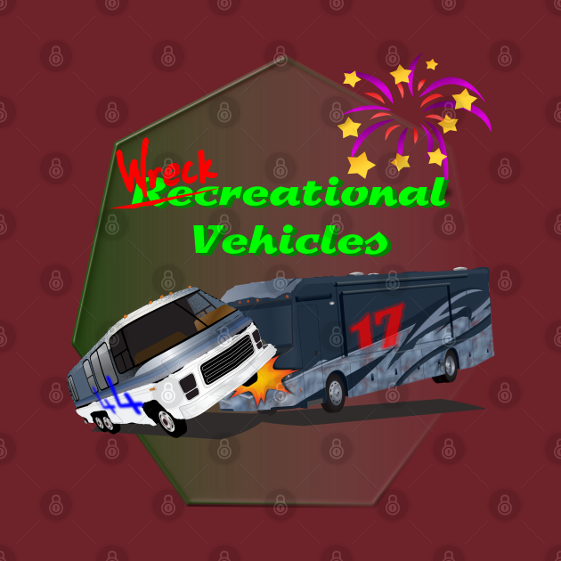 Wreckreational Vehicles!
