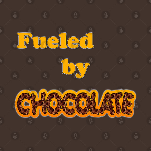 Fueled by Chocolate Candy Lovers Choco Addiction Retro