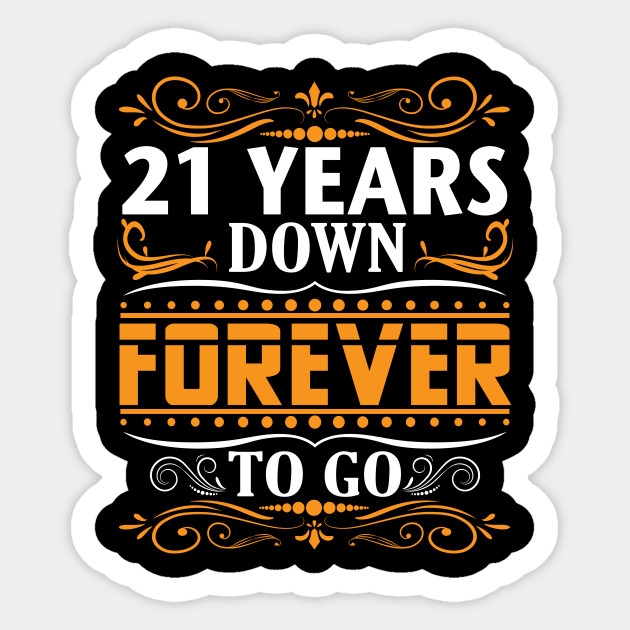 21st Wedding Anniversary Gift Ideas: 21 Years Down Forever To Go Shirt For 21st Anniversary