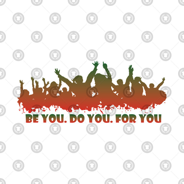 Be You Do You For You - Octerson