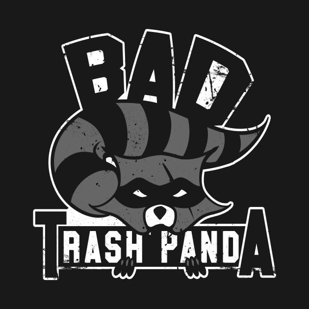 Bad Trash Panda, Raccoon Funny